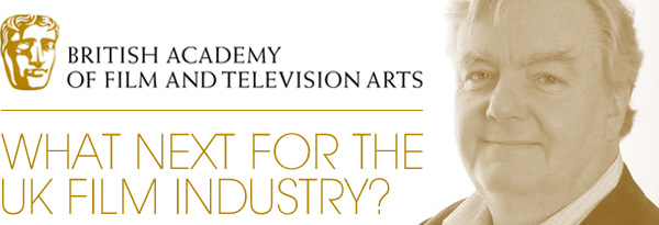 BAFTA - What Next For The UK Film Industry